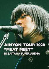"Search netflix Aimyon Tour 2020 ""MEAT MEET"" in Saitama Super Arena"